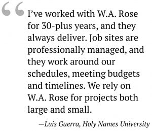 WARose Construction testimonial from Holy Names University